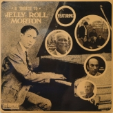 A Tribute to Jelly Roll Mortorn - Featurs Papa Bue